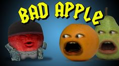 Annoying Orange - Bad Apple (Ft. Mikey Bolts)