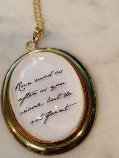"""""""Run mad as often as you choose, but do not faint."""" - Jane Austen"""