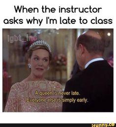teacher, class, late, relatable, queen