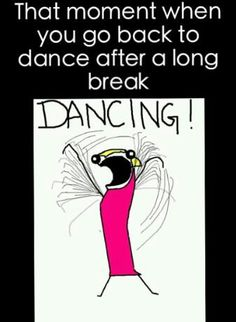HAHAHA! this is very true! also, that moment when your kids go back to dance....