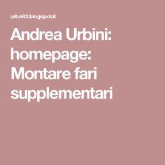 Andrea Urbini: homepage: Montare fari supplementari
