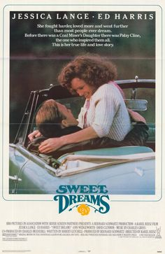 Sweet Dreams, 1985, Jessica Lange & Ed Harris, Ann Wedgeworth.  Great Acting, Story Of Patsy Cline...Her Life, Love & Untimely Death!!