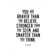You Are Braver Than You Believe by Brett Wilson Unframed Wall Art Print, White/Black Best Motivational Quotes, Uplifting Quotes, Great Quotes, Positive Quotes, Inspirational Quotes, Positive Mindset, Life Quotes Love, Quotes To Live By, Change Quotes