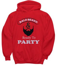 Bald Beard Ready To Party - Hoodie Limited Time Only This item is NOT available in stores.