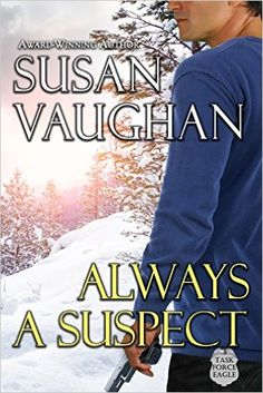 Always a Suspect: Prequel to Never Surrender (Task Force Eagle) - Kindle edition by Susan Vaughan. Romance Kindle eBooks @ Amazon.com.