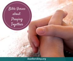"Bible Verses about Praying Together – Heather C. King – Room to Breathe    ""And they devoted themselves to the apostles' teaching and the fellowship, to the breaking of bread and the prayers."" Acts 2:42    ""Corporate prayer has power and the unified petitions of the saints have impact"" #AnywhereFaith"