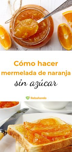 Cómo hacer mermelada de naranja sin azúcar Healthy Eating Tips, Healthy Nutrition, Healthy Recipes, Wine Recipes, Cooking Recipes, Vegetable Drinks, Food Hacks, Sweet Recipes, Food And Drink