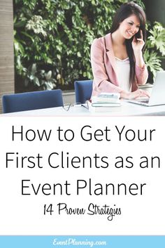 How to Get Your First Clients as an Event Planner / Event Planning Marketing / Event Planning 101 / Event Planning Business / Event Planning Career / Event Planning Courses