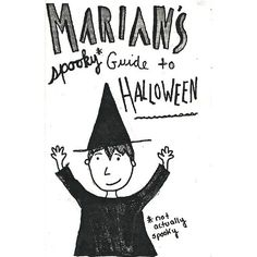 Marian's Spooky Guide to Halloween is a not-spooky mini zine about Halloween, filled with little doodles and illustrations and personal anecdotes and stories.