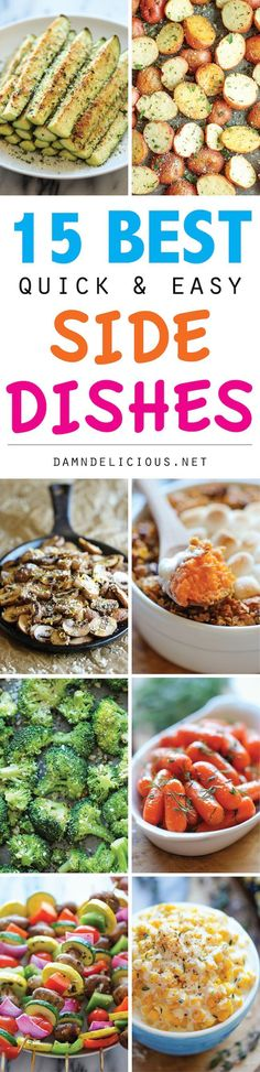15 Best Quick and Easy Side Dishes - Save time and energy with these easy, simple side dishes that complete any meal!