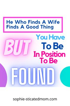 A lot of Christian women say that he who finds a wife finds a good things YES BUT you also have to start putting yourself in position to be found. Advice for Christian single women and Christian relationship advice.
