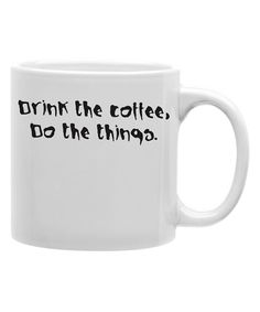 Another great find on #zulily! 'Drink the Coffee Do The Things' Coffee Mug by Imaginarium Goods #zulilyfinds
