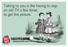 Talking To You - Sassy eCards on imgfave