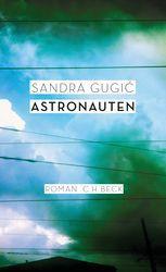 beautiful sky  Astronauten   Gugic, Sandra   Verlag C.H.BECK Literatur - Sachbuch - Wissenschaft