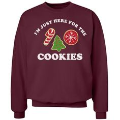 Here For The Cookies | Get this fun and festive ugly Christmas sweater to wear to your holiday parties. I'm just here for the sugar cookies. Eat all those candy cane and Christmas tree cookies while you wear this comfy and cozy sweatshirt.