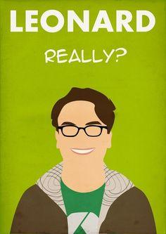 Leonard, The Big Bang Theory Cast - By Bantam Big Bang Theory Show, The Big Band Theory, Tbbt, Nerd Love, My Love, Poster Minimalista, Minimalist Poster, Bigbang, Nerdy