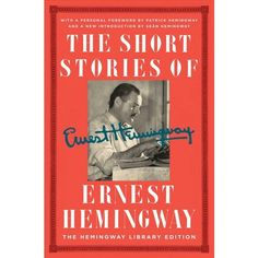 Short Stories of Ernest Hemingway : The Hemingway Library Edition (Hardcover)