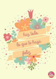 Sie - Art & Craft: Todo lo que te haga feliz ♥ Love Quotes, Inspirational Quotes, Floral Banners, Floral Ribbon, Mr Wonderful, Positive Mind, Banner Template, Free Design, Are You Happy