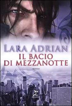 Il Bacio di Mezzanotte (A Kiss of Midnight) - Midnight Breed Series vol. 1 - 2007 - Lara Adrian