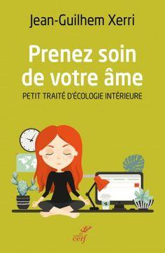 """""""Prenez soin de votre âme : Petit traité d'écologie intérieure"""" de Jean-Guilhem Xerri / Éditions du Cerf"""