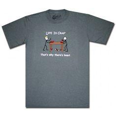 Life Is Crap T-Shirt  Beer Pong Shirt