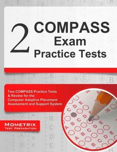 2 Compass Exam Practice Tests: Two Compass Practice Tests & Review for the Computer Adaptive Placement Assessment...