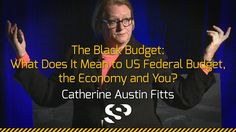 """""""The Black Budget: What Does It Mean to US Federal Budget, the Economy, and You?"""" - Catherine Austin Fitts at the Secret Space Program Conference,  2014 San..."""