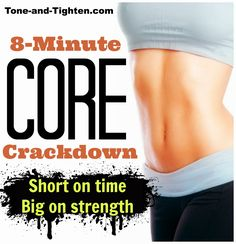 Get a killer core workout in without a lot of time! 8-minute core crackdown from Tone-and-Tighten.com
