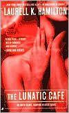 The Lunatic Cafe (Anita Blake Vampire Hunter Series #4)