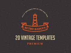 Vintage Logo / Retro Badge. This logo is part of our MEGA BUNDLE!!!  Premium Templates with more than 1,100+ Logos, Labels and Badges ready to use. Fully Editable + Free Fonts.