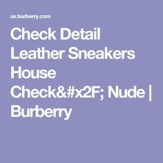 Check Detail Leather Sneakers House Check/ Nude | Burberry