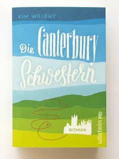 """""""Die Canterbury Schwestern"""" - Covergestaltung für den Ullstein Verlag"""