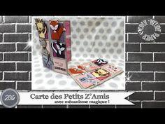 """Vidéo-Tuto """"Carte Magique des Petits Z'Amis"""" par Coul'Heure Papier - YouTube"""