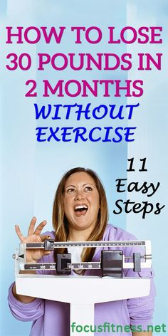 If you've tried every weight loss trick out there but the scale isn't budging, this article will show you how to lose 30 pounds in 2 months without exercise Quick Weight Loss Tips, Weight Loss Help, Weight Loss Goals, Weight Loss Program, Healthy Weight Loss, Weight Gain, Body Weight, Healthy Food, Diet Program
