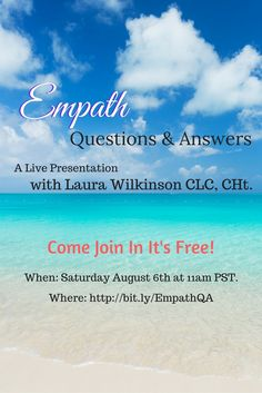"Why are people drawn to tell me their life story?  Why do I keep attracting the same relationships?  Why do I feel like I am responsible for ""fixing"" other people even when I am unable to help them?    You have questions about being an Empath, I've got answers. Join Laura Wilkinson, Transformation Life Coach and Holistic Practitioner in this free Q & A on Saturday August 6th at 11am PST.  Sign up at: https://app.ruzuku.com/courses/16194/about"