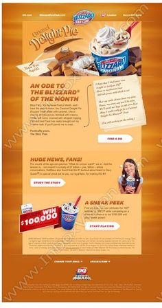 Company: Dairy Queen   Subject: Mmm... Caramel...         INBOXVISION, a global email gallery/database of 1.5 million B2C and B2B promotional email/newsletter templates, provides email design ideas and email marketing intelligence. www.inboxvision.c... #EmailMarketing  #DigitalMarketing  #EmailDesign  #EmailTemplate  #InboxVision  #SocialMedia  #EmailNewsletters