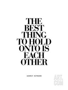 The Best Thing to Hold Onto is Each Other Art Print by Brett Wilson at Art.com