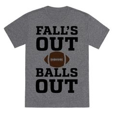 Fall is here, and it's time for the greatest sport to grace the season, FOOTBALL! Falls out balls out. Not those balls either, it's 100% time for the good ole egg shaped ball.