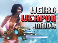Skyrim Top 10 Weird Weapons Mods