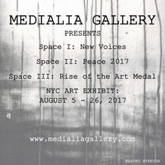 Medialia Gallery and New Approach presents:  Space I: NEW VOICES: Art by emerging artists from Bulgaria, Japan, Portugal and USA  Space II: PEACE 2017: Reflections of Hiroshima and Nagasaki, Japan: August 6th and 9th, 1945  Space III: RISE OF THE ART MEDAL: The Bell Époque & Beyond  www.medialiagallery.com  #NYC #art #exhibit #gallery #medallic #newvoices #peace