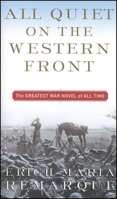 All Quiet on the Western Front by Erich Maria Remarque    The cover really says it all.  I READ IT!