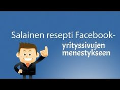 Menestyneiden Facebook yrityssivujen salainen ABC - Facebook markkinointi - YouTube