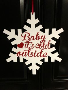 Baby it's cold outside.. wooden snowflake winter decor