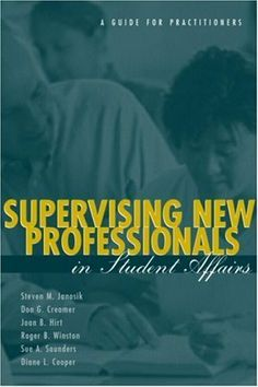 Supervising New Professionals in Student Affairs by Diane L.Cooper, http://www.amazon.com/dp/B000OI17G4/ref=cm_sw_r_pi_dp_pWK.qb1TYNZEW