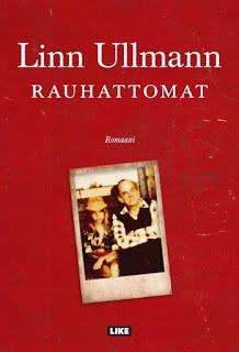 Ullan Luetut kirjat: Linn Ullmann Rauhattomat Literature, Reading, Cover, Books, Word Reading, Literatura, Livros, Libros, Reading Books