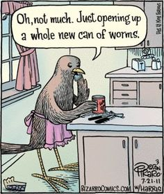 Bizarro: Oh, not much. Just opening up a whole new can of worms. Cartoon Jokes, Funny Cartoons, Funny Comics, Funny Puns, Haha Funny, Funny Stuff, Funny Things, Hilarious, Stupid Stuff