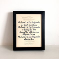 My hearts in the Highlands ... The print is an infamous quote from the legendary Scottish poet Robert Burns. The quote is printed onto a vintage