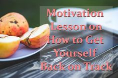 How to Get Yourself Back on Track?