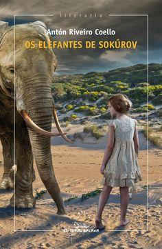 Os elefantes de Sokúrov, de Antón Riveiro Coello. Anton, Editorial, Elephant, Animals, Products, Santiago De Compostela, Elephants, Literature, History