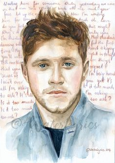Original watercolor portrait of NIALL HORAN with Too Much to